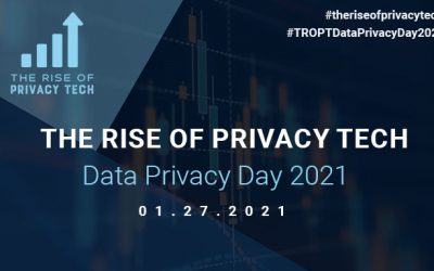 The Rise of Privacy Tech Data Privacy Day 2021January 27, 2021