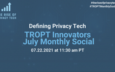 The Rise of Privacy Tech Innovators July 2021 Networking SocialJuly 22, 2021