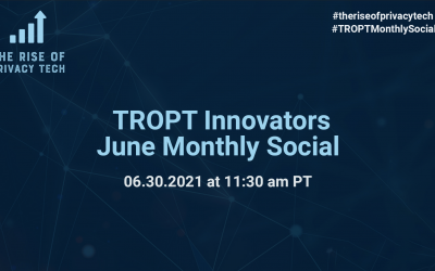 The Rise of Privacy Tech Innovators June Networking SocialJune 30, 2021